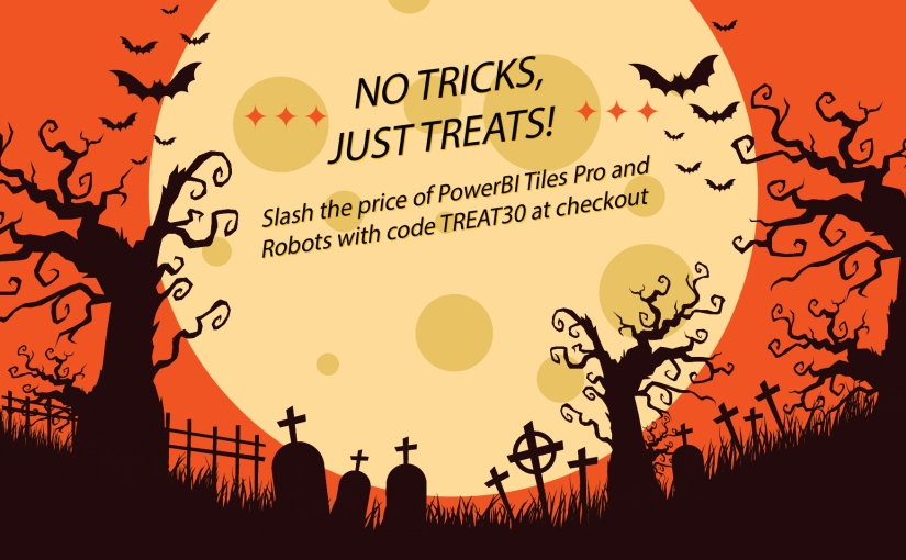 No tricks, just treats! Get PowerBI Robots and Tiles Pro on Halloween with this 30% off coupon