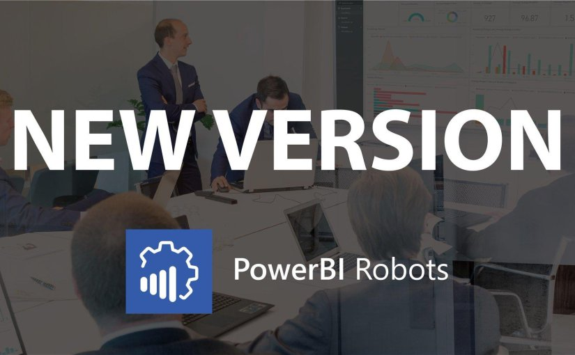 PowerBI Robots version 2.1.1 is here with the features you requested